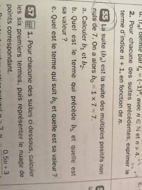 j'aurais besoin d'aide pour cet exercice n°55, je ne comprend pas comment il faut faire