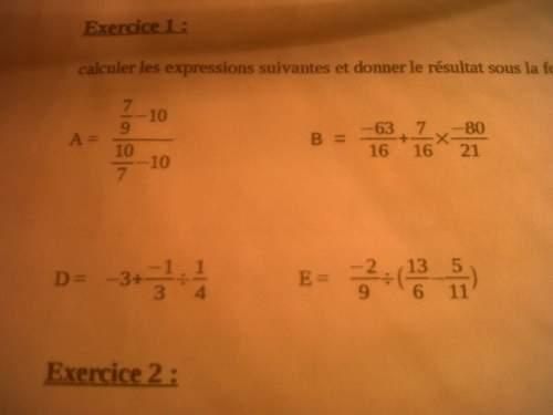 j'ai un problème avec a.b.c.d.e.f.g de l'exercice 1 de mon devoir il faut calculer les expression